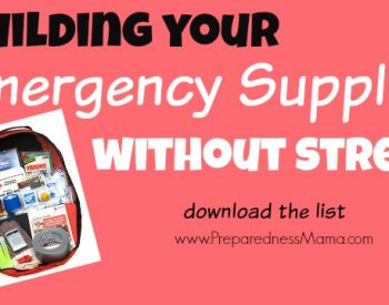 Building your emergency supplies without stress | PrepareednessMama