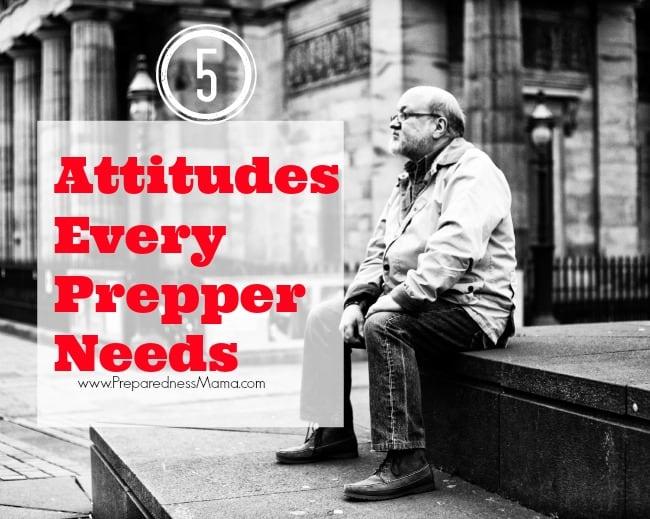 Adapt these 5 Attitudes when Beginning your Preparedness Plan | PreparednessMama