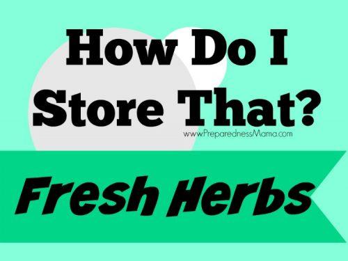 How Do I Store That? Fresh Herbs   PreparednessMama