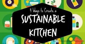 4 ways to create a sustainable kitchen - infographic |PreparednessMama