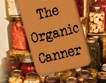 The Organic Canner Review | PreparednessMama