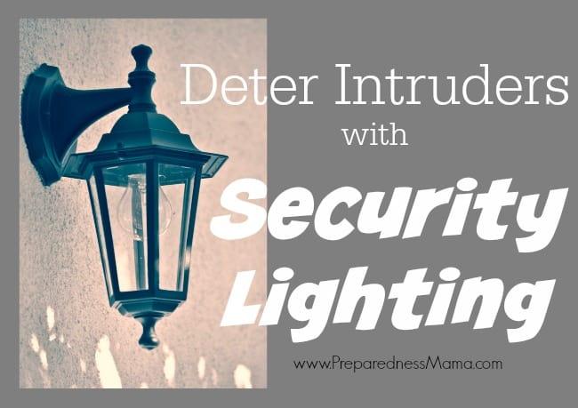 Deter Intruders with Security Lighting | PreparednessMama