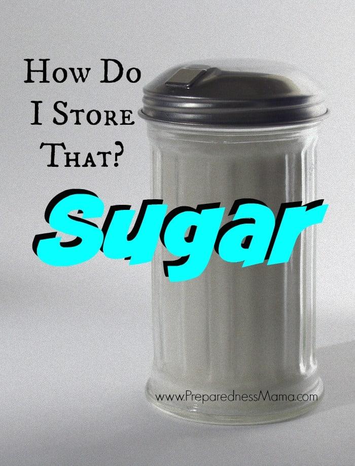 How Do I Store That? Sugar | PreparednessMama