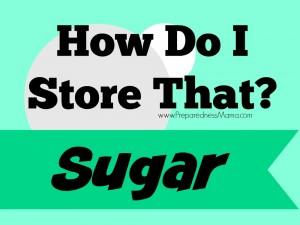 How to store sugar in long term  food storage |  PreparednessMama