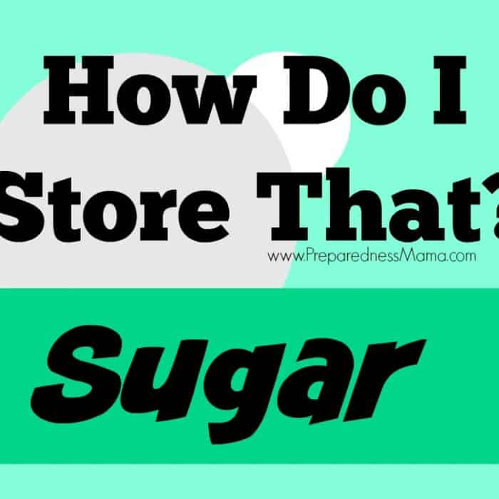 How to store sugar in long term food storage | PreparednessMama