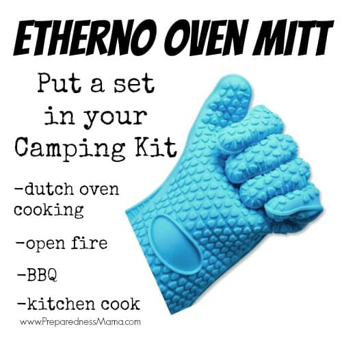 Use the Etherno Oven Mitt for protection while cooking indoors or out. It makes a great addition to your camping kit   PreparednessMama