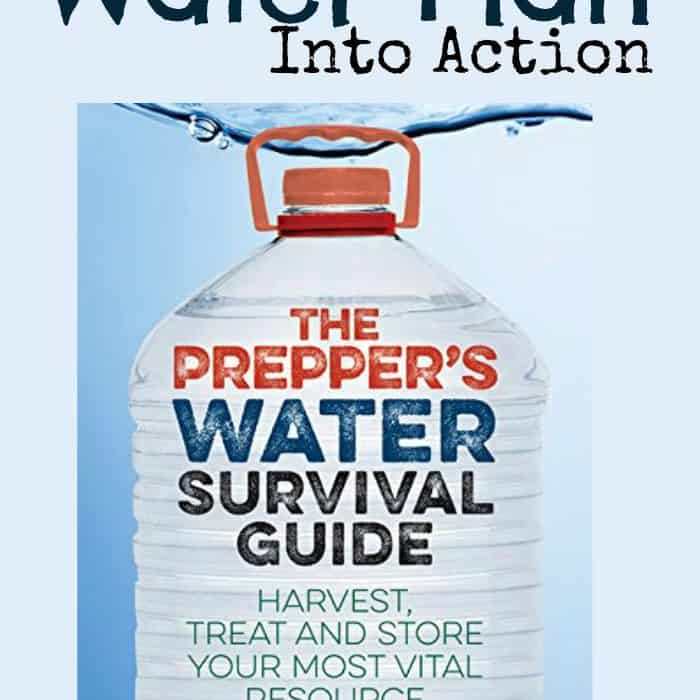 Put your water plan into action with The Prepper's Water Survival Guide by Daisy Luther | PreparednessMama