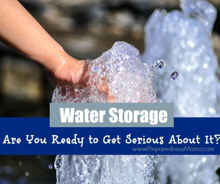 Are You Ready to Get Serious About Your Water Storage?