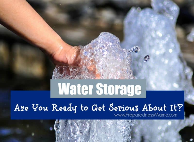 Are you ready to get serious about water storage?  We'll help you do it | PreparednessMama