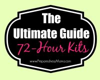 The Ultimate Guide to 72-hour Kits. Get supplies, pack it right, tons of resources | PreparednessMama