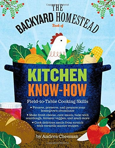The Backyard Homestead: Kitchen Know-how by Andrea Chesman is a terrific addition to your preparedness library. It's everything you every wanted to know about processing and preserving food | PreparednessMama