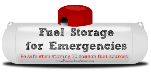 Fuel storage for emergencies. Choose whioh fuel source is right for you and be safe storing it | PreparednessMama