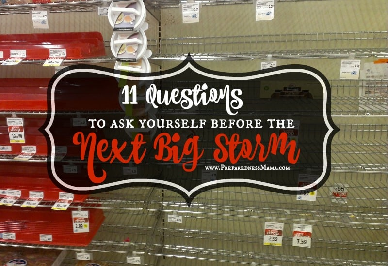 11 questions to ask yourself before the next big storm. Acting on these could help you stay out of the long lines of people getting supplies | PreparednessMama