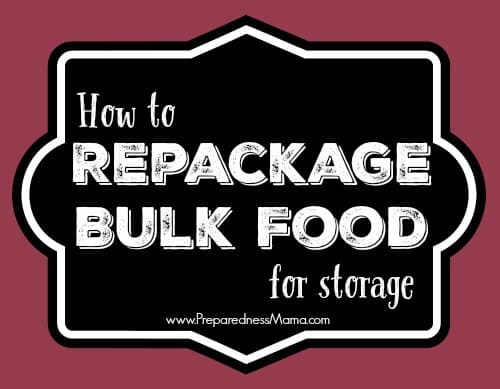 How to repackage bulk food for optimal storage | PreparednessMama