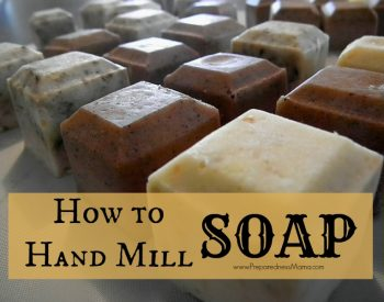 How to make hand milled soap from homemade or purchased soap base| PreparednessMama