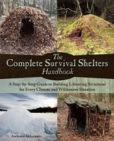 The Complete Survival Shelters Handbook by Anthonio Akkermans | PreparednessMama