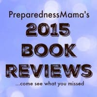 PreparednessMama reviewed quite a few books in 2015. come see what you missed | PreparednessMama