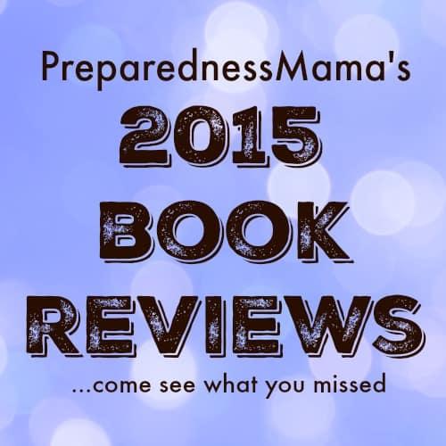 PreparednessMama reviewed quite a few books in 2015. come see what you missed | PreparednessMama
