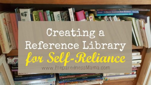 Creating a reference library for self-reliance | PreparednessMama