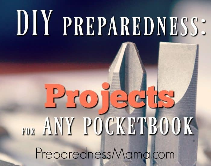 DIY Preparedness: Projects for Any Pocketbook