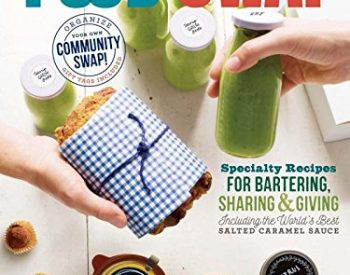 How to join or create your own food swap and 80+ recipes that will leave their mouths watering for more. Part how to, part cookbook, you'll be sharing and swapping in no time | PreparednessMama