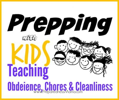 Teaching obedience chores and cleanliness is the foundation of teaching preparedness to kids | PreparednessMama