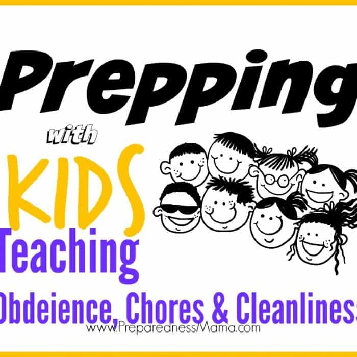Prepping With Kids: Obedience, Chores, and Cleanliness