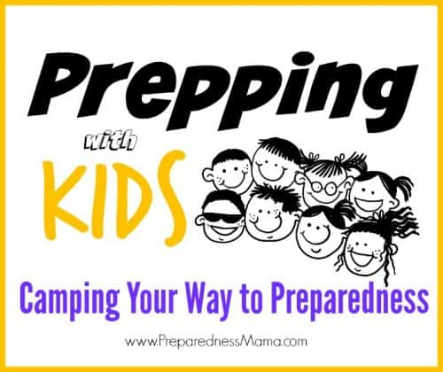 Camping Your Way to Preparedness with the Kids | PreparednessMama