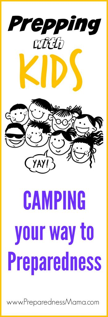 Camping for Preparedness with the Kids. It's best to push your limits by your own choice now - then to have your limits overwhelm you later| PreparednessMama