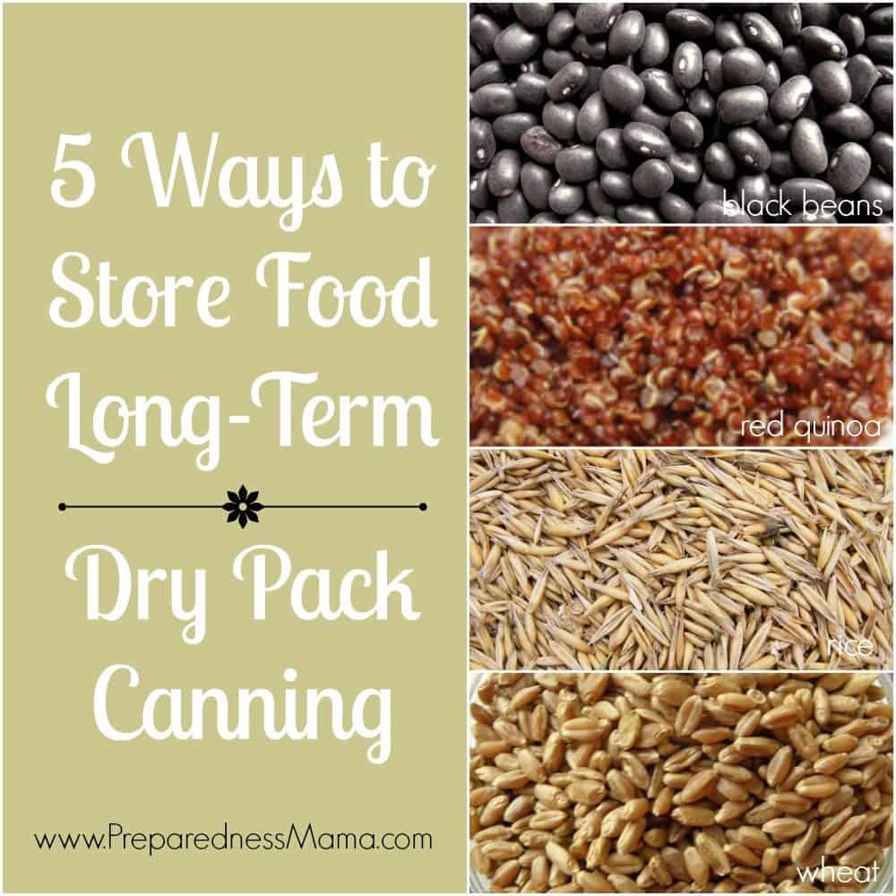 5 Ways to store food using dry pack canning techniques | PreparednessMama
