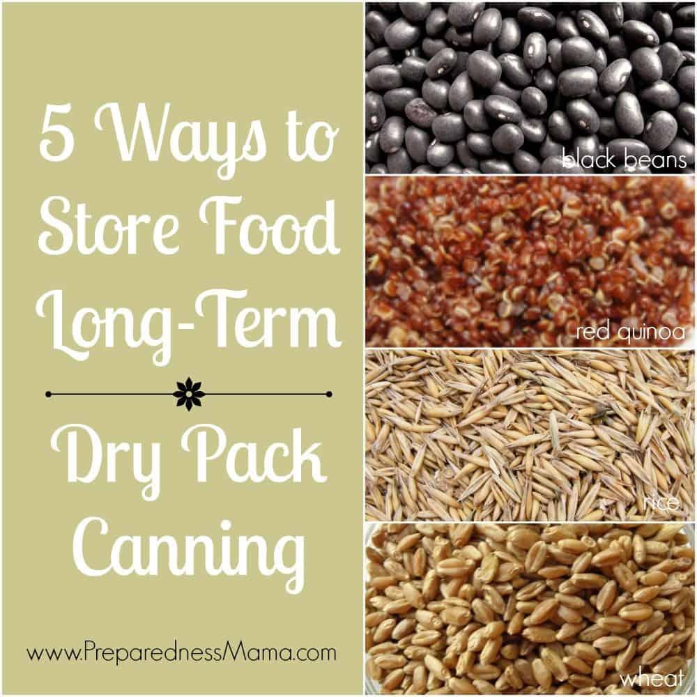 Use Dry Pack Canning Methods to Preserve Food  sc 1 st  Preparedness Mama & Long Term Food Storage | PreparednessMama