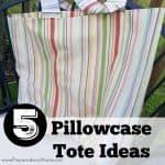 5 Easy Pillowcase Tote Ideas