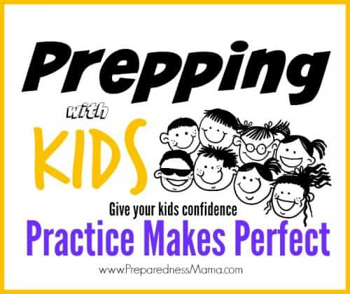 Anything worth having is worth effort and when it comes to prepping with kids practice makes perfect. Give your kids confidence during an emergency | PreparednessMama