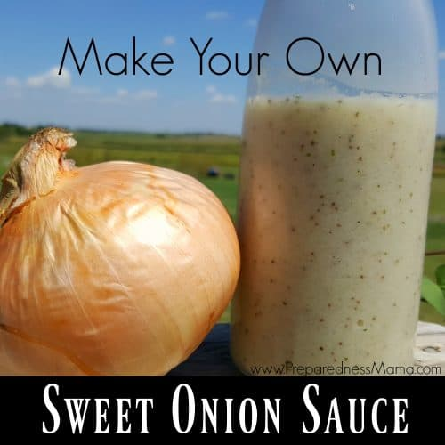 A healthy alternative: Make your own sweet onion sauce with no preservatives and replace store bought dressing | PreparednessMama