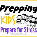 Prepping With Kids: Preparing for Stress