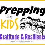 Prepping with Kids: Gratitude and Resilience