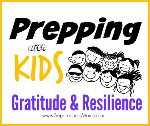 as you practice gratitude your overall resilience will increase. Tools to increase gratitude and resilience in kids | PreparednessMama