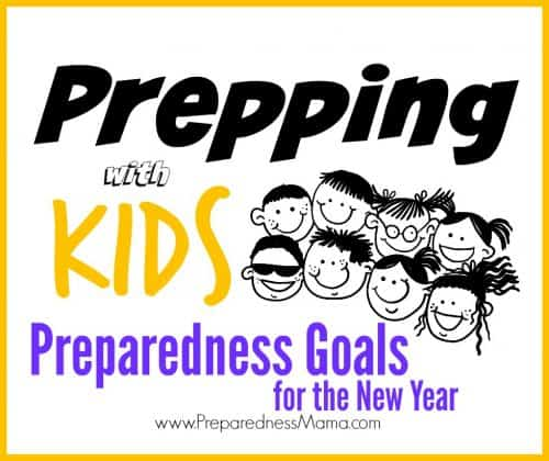 10 Preparedness goals to set and do with the kids this year | PreparednessMama