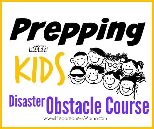 Prepping With Kids: Disaster Obstacle Course