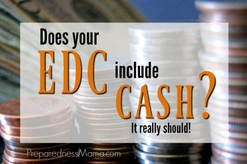 Does your EDC include cash? EDC or Every Day Carry is a term that preppers use when they talk about their everyday supplies | PreparednessMama
