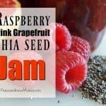 Raspberry Pink Grapefruit Chia Seed Jam