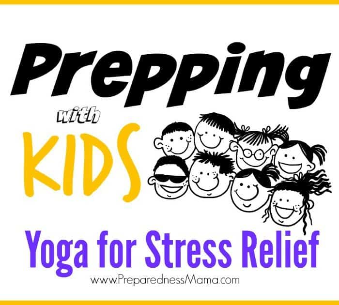 Prepping with Kids: Yoga for Stress Refief