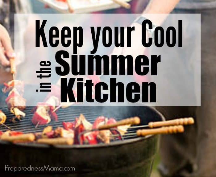 How to Keep Your Cool in the Summer Kitchen