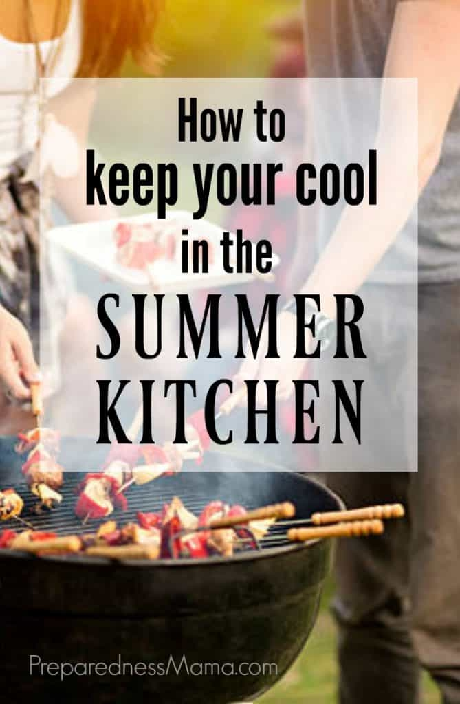 How To Keep Your Cool In The Summer Kitchen Preparednessmama