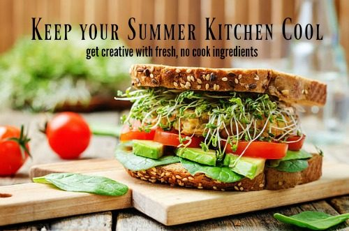 How to keep your summer kitchen cool. Sometimes, it's best to use fresh ingredients and not cook at all | PreparednessMama