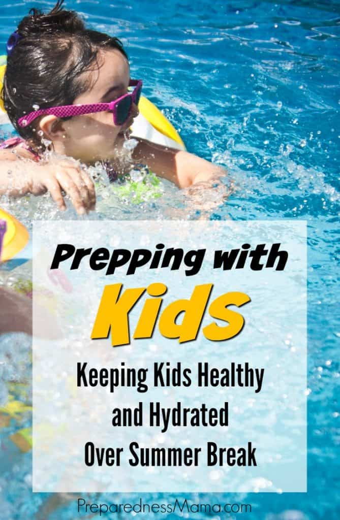 Prepping with Kids: Keeping kids healthy and hydrated over summer break | PreparednessMama