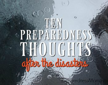 10 Preparedness Thoughts After the Disasters