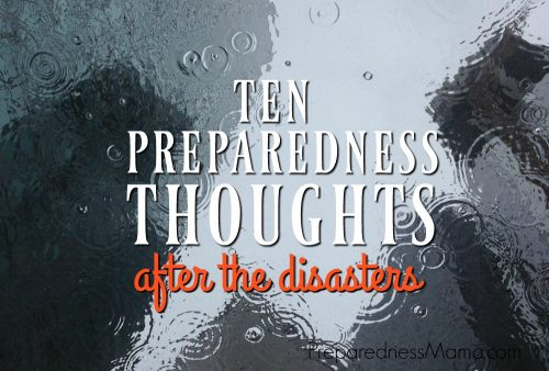 10 Preparedness Thoughts After the Disasters | PreparednessMama