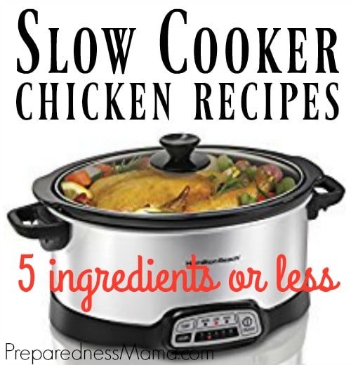 9 Five Ingredients (or less) Chicken Slow Cooker Meals