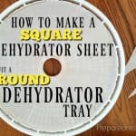 How to Make a Square Dehydrator Sheet Fit a Round Tray